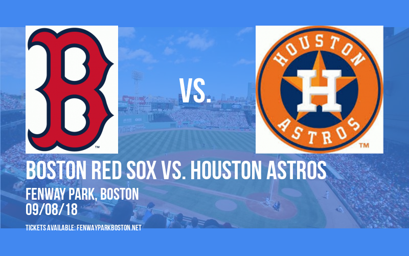 Boston Red Sox vs. Houston Astros at Fenway Park
