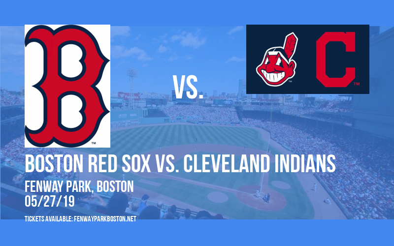 Boston Red Sox vs. Cleveland Indians at Fenway Park