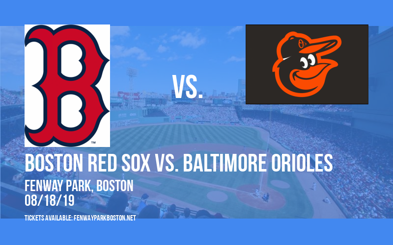 Boston Red Sox vs. Baltimore Orioles at Fenway Park