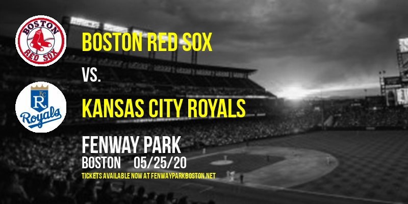 Boston Red Sox vs. Kansas City Royals at Fenway Park