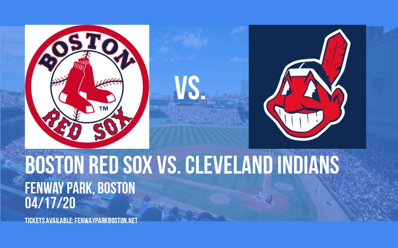 Boston Red Sox vs. Cleveland Indians [CANCELLED] at Fenway Park