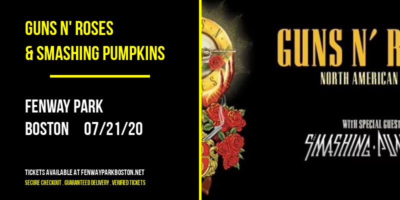 Guns N' Roses & Smashing Pumpkins at Fenway Park
