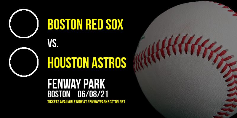 Boston Red Sox vs. Houston Astros at Fenway Park