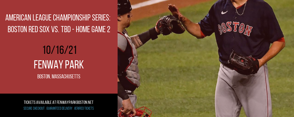 American League Championship Series: Boston Red Sox vs. TBD - Home Game 2 (Date: TBD - If Necessary) at Fenway Park