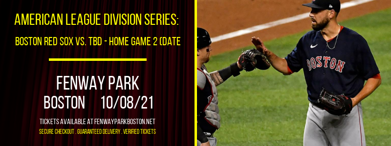 American League Division Series: Boston Red Sox vs. TBD - Home Game 2 (Date: TBD - If Necessary) at Fenway Park