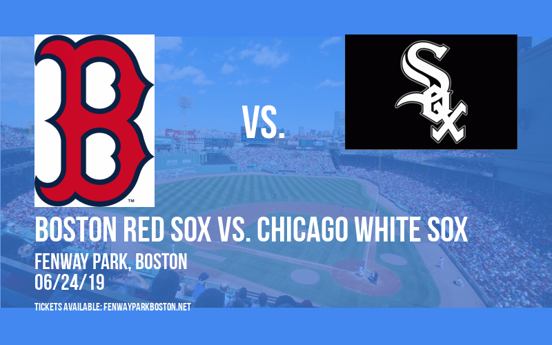 Boston Red Sox vs. Chicago White Sox at Fenway Park