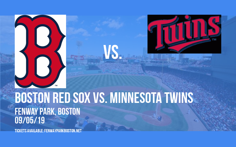 Boston Red Sox vs  Minnesota Twins Tickets | 5th September