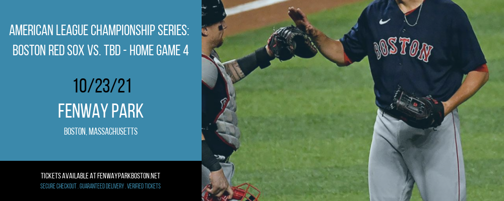 American League Championship Series: Boston Red Sox vs. TBD - Home Game 4 (Date: TBD - If Necessary) at Fenway Park