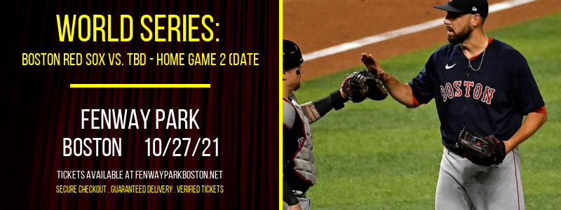 World Series: Boston Red Sox vs. TBD - Home Game 2 (Date: TBD - If Necessary) at Fenway Park